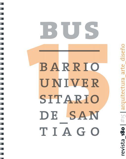 Bus, Barrio Universitario de Santiago: Revista 180 – N° 15
