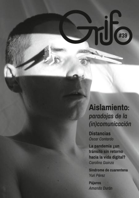 Aislamiento: paradojas de la (in)comunicación. Revista Grifo – N° 39