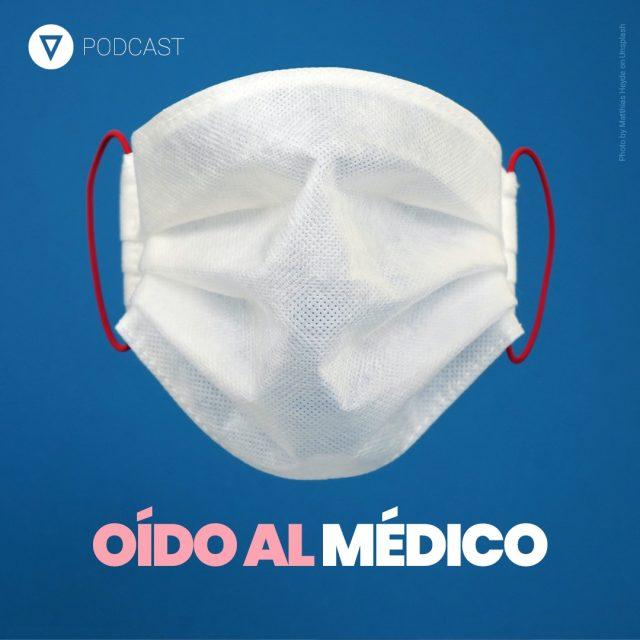Oído al Médico. Capítulo 14: Efectos directos, indirectos y mitos del COVID-19